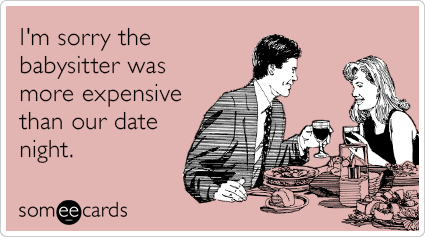 sorry-babysitter-expensive-date-night-funny-ecard-hEu